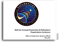 Presentation: BAA for Concept Exploration & Refinement NASA Office of Exploration Systems Presolicitation Conference