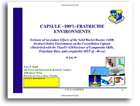 USAF 45th Space Wing Study: Capsule~100%-Fratricide Environments (Implications for NASA's Ares-1 and Crew)
