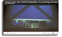 Video: Cockpit screen view: NASTAR SpaceShip Two Centrifuge Simulation of 100% Acceleration Profile