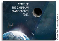 Canadian Space Agency Releases the 2013 State of the Space Sector