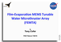 NASA FISO Presentation: The Film Evaporation MEMS Tunable Water Microthruster Array