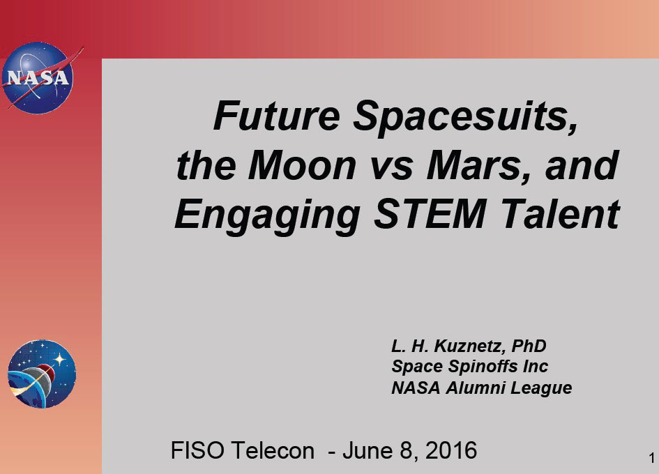 NASA FISO Presentation: Future Spacesuits, the Moon vs Mars, and Engaging STEM Talent