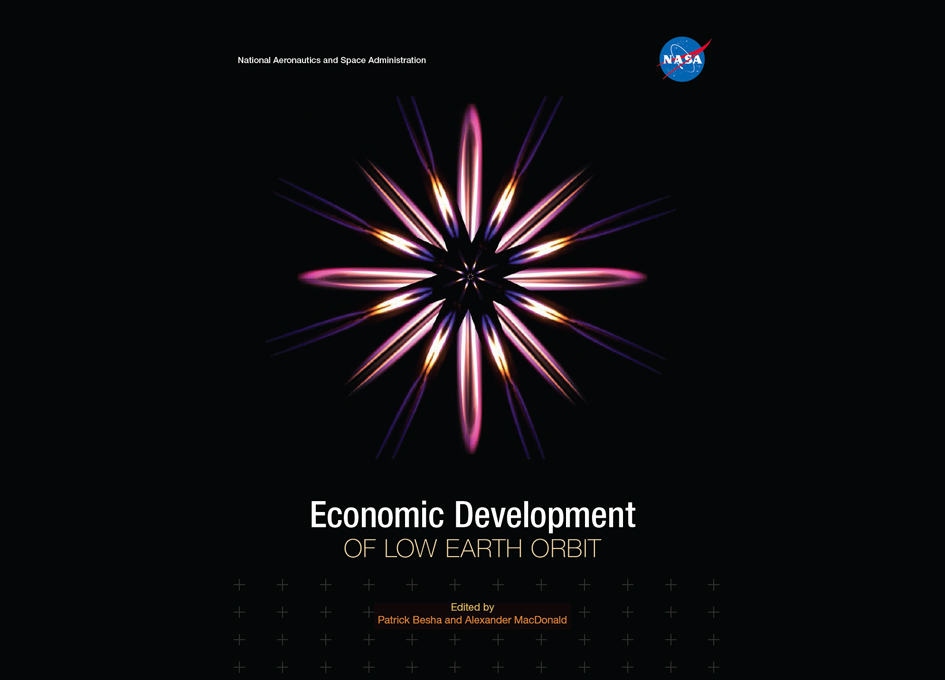 New NASA Publication: Economic Development of Low Earth Orbit