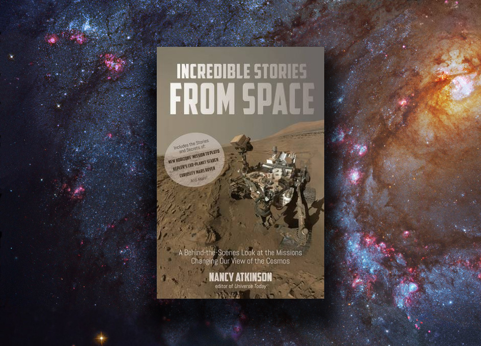 Book Review Incredible Stories From Space Spaceref